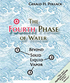 The Fourth Phase of Water: Beyond Solid, Liquid, and Vapor, Br. Dr. Gerald Pollack